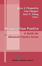 Managing your practice : a guide for advanced practice nurses