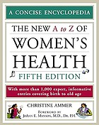 The new A to Z of women's health : [a concise encyclopedia]