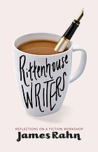 Rittenhouse writers : reflections on a fiction workshop, with ten stories from the Rittenhouse Writers' Group