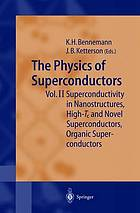 The physics of superconductors. / Volume II, Superconductivity in nanostructures, high-Tc and novel superconductors, organic super-conductors