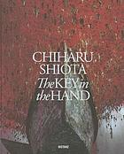 Chiharu Shiota : the key in the hand