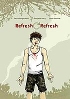 Refresh, refresh : a graphic novel
