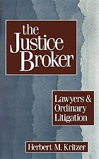 The justice broker : lawyers and ordinary litigation