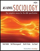 As Level Sociology The Complete Course for the Aqa Specification.