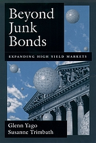 Beyond junk bonds : expanding high yield markets