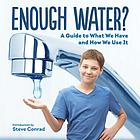Enough water? : a guide to what we have and how we use it