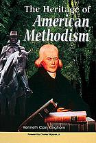 The heritage of American Methodism
