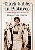 Clark Gable, in pictures : candid images of the... by  Chrystopher J Spicer