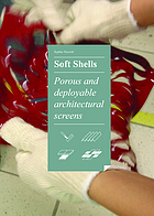 Soft shells : porous and deployable architectural screens