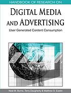 Handbook of research on digital media and advertising : user generated content consumption
