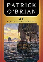 21 : the final unfinished voyage of Jack Aubrey : including facsimile of the manuscript