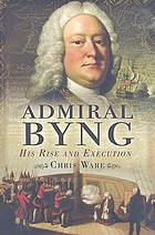Admiral Byng : his rise and execution