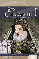 Elizabeth I : English Renaissance queen