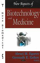 New aspects of biotechnology and medicine