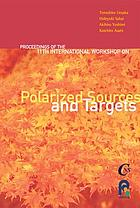 Proceedings of the 11th International Workshop on Polarized Sources and Targets : Tokyo, Japan, 14-17 November 2005