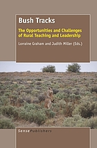 Bush tracks : the opportunities and challenges of rural teaching and leadership