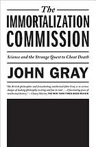 The immortalization commission : science and the strange quest to cheat death