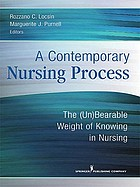 A contemporary nursing process : the (un)bearable weight of knowing in nursing