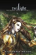 Twilight : the graphic novel. Volume 1