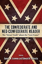 The Confederate and neo-Confederate reader : the