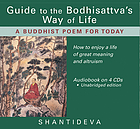 Guide to the Bodhistavva's way of life : a Buddhist poem for today