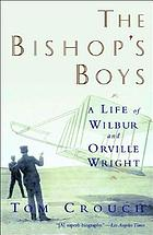 The Bishop's boys : a life of Wilbur and Orville Wright