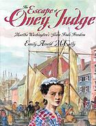 The escape of Oney Judge : Martha Washington's slave finds freedom