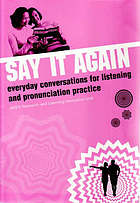 Say it again : everyday conversations for listening and pronunciation practice