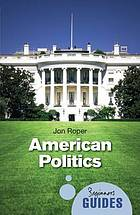 American politics : a beginner's guide