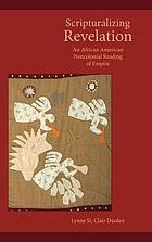 Scripturalizing Revelation : an African American postcolonial reading of empire