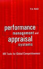 Performance management and appraisal systems : HR tools for global competitiveness