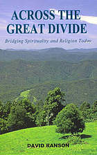 Across the great divide : bridging spirituality and religion today