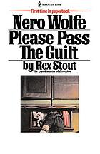 Please pass the guilt; a Nero Wolfe novel.