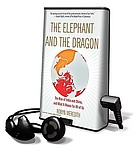 The elephant and the dragon : the rise of India and China and what it means for all of us