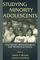 Studying minority adolescents : conceptual, methodological, and theoretical issues