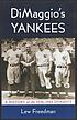 Dimaggio's Yankees : a history of the 1936-1944... by  Lew Freedman