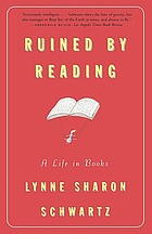 Ruined by reading : a life in books