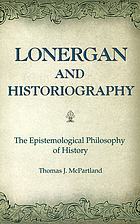 Lonergan and historiography : the epistemological philosophy of history