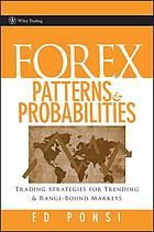 Forex patterns and probabilities : trading strategies for trending and range-bound markets