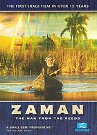 Zaman : l'homme des roseaux = Zaman : the man from the reeds