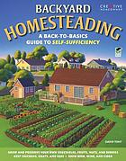 Backyard homesteading : a back-to-basics guide to self-sufficiency
