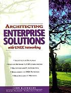Architecting enterprise solutions with UNIX networking