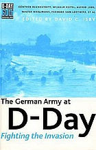 The German Army at D-Day : fighting the invasion