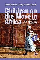 Children on the move in Africa : past & present experiences of migration