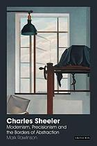 Charles Sheeler : modernism, precisionism and the borders of abstraction