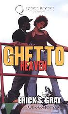 Ghetto heaven : a novel