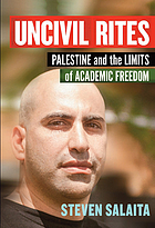 Uncivil rites : Palestine and the limits of academic freedom