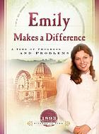 Emily makes a difference : a time of progress and problems