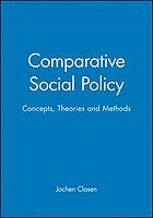 Comparative social policy : concepts, theories, and methods