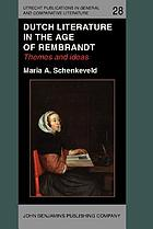 Dutch literature in the age of Rembrandt : themes and ideas